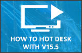 Find out how to hot desk with v15.5